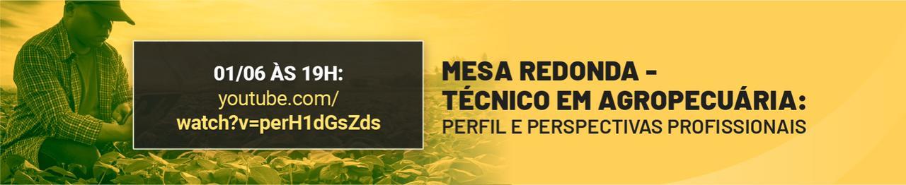 Mesa Redonda - Técnico em Agropecuária: Perfil e Perspectivas Profissionais