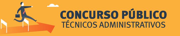 CONCURSO TAE - TÉCNICOS ADMINISTRATIVOS 2017