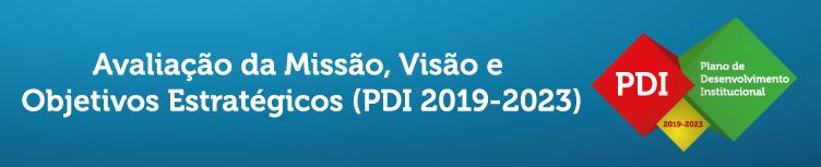 Avaliação da Missão, Visão e Objetivos Estratégicos - PDI 2019-2023